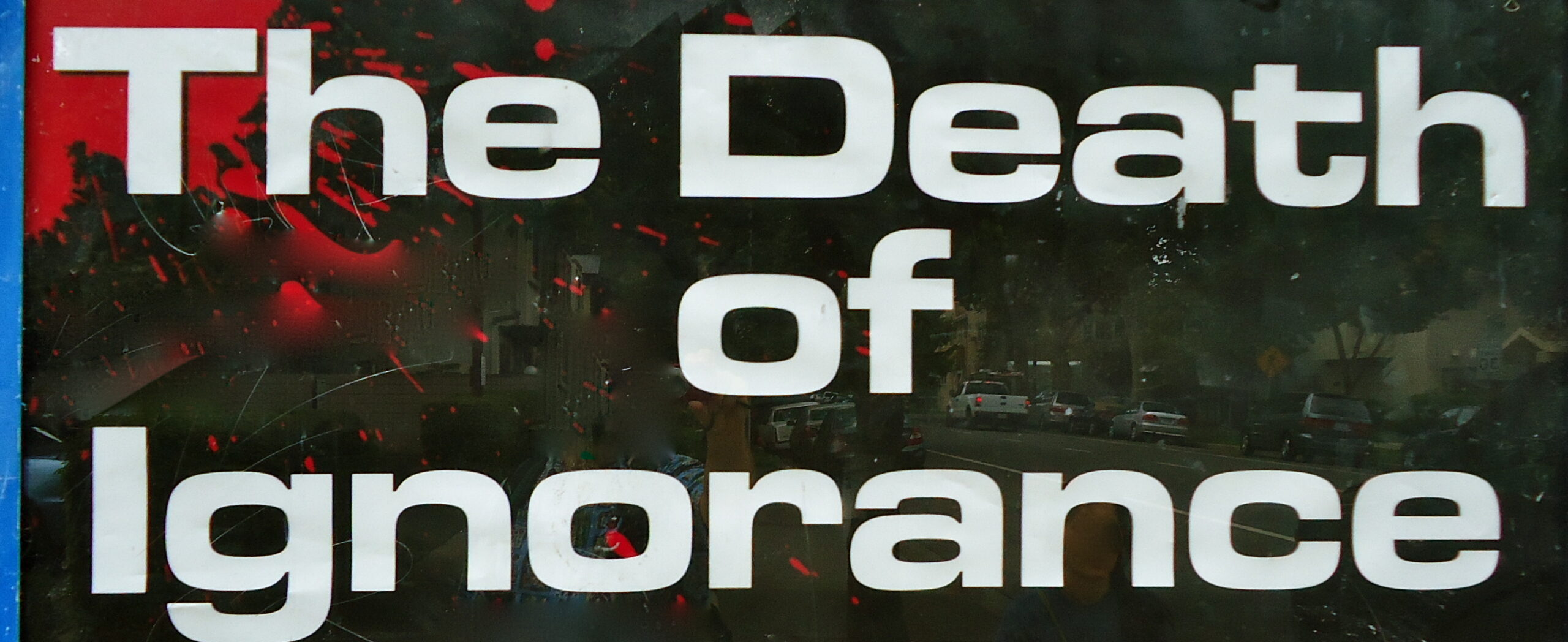 The Death of Ignorance